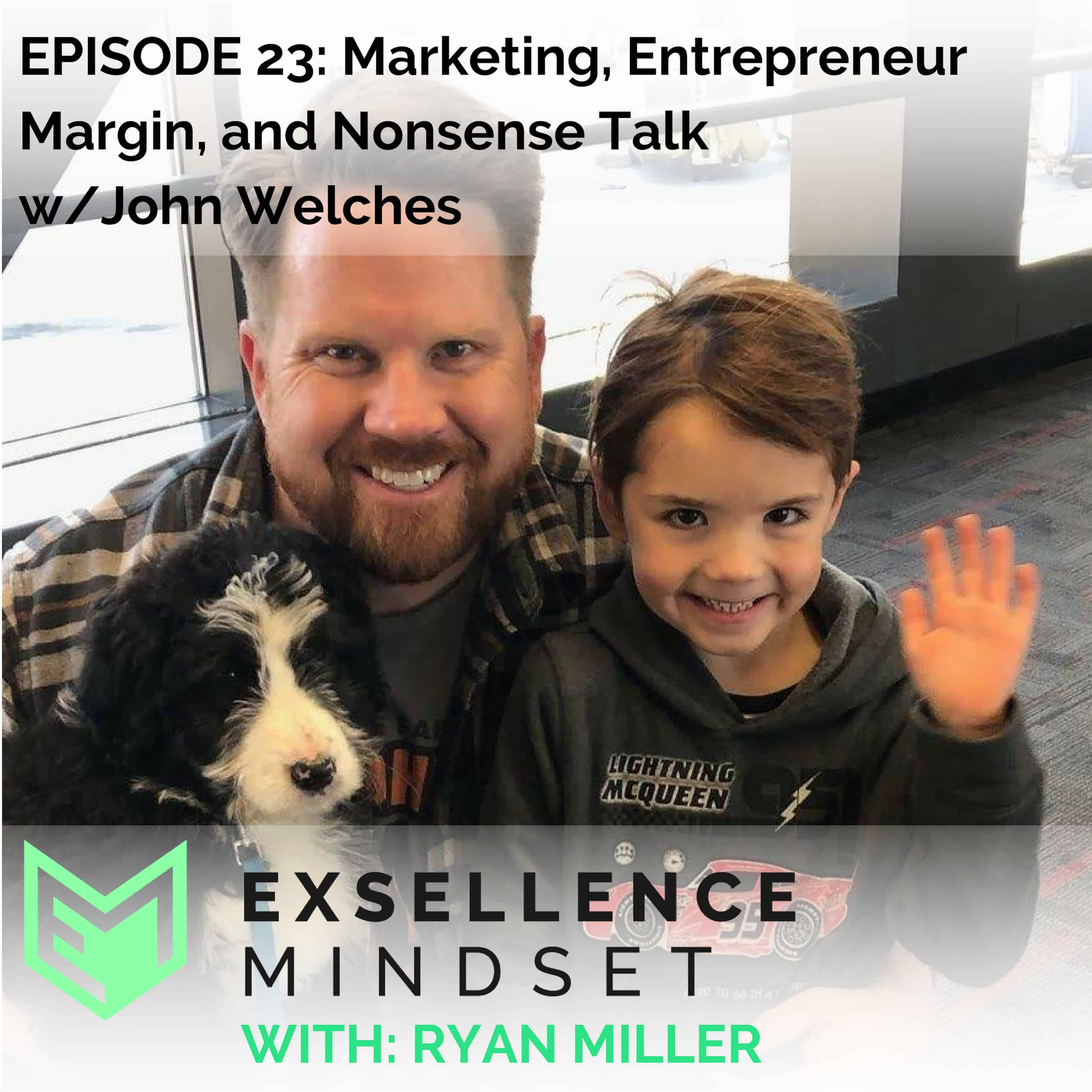 23 Marketing, Entrepreneur Margin, and Nonsense Talk | Ryan